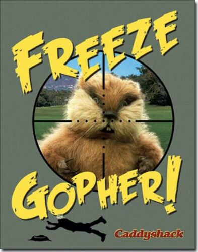 Caddyshack Freeze Gopher Metal Sign Golf Movie Murray Dangerfield Chase Knight