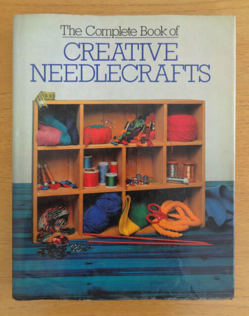 The Complete Book of CREATIVE NEEDLECRAFTS - Hardback with DJ.
