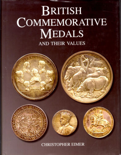 EIMER, Christopher. British Commemorative Medals and Their Values.