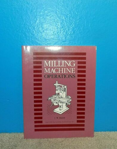Milling Machine Operations Book 1937 J.W. Barritt Reprint Lindsay Free Shipping