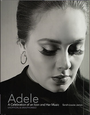 ADELE A Celebration of an icon | Buch aus England Sarah Louise James| Biographie