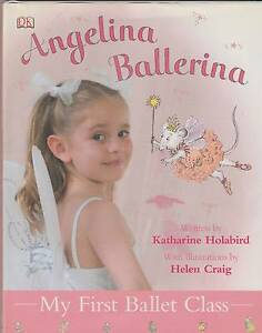ANGELINA BALLERINA: MY FIRST BALLET CLASS Katharine Holabird ~ DJ Perth Region Preview