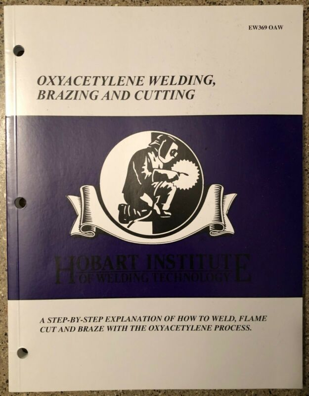 Hobart Institute Oxyacetylene Welding, Brazing and Cutting Manual Guide Book