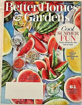 BETTER HOMES & GARDENS Magazine JULY 2018 July 4th Party Ideas, 64 DIY Projects