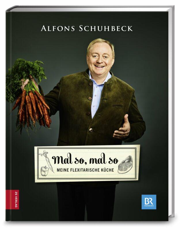 Mal so, mal so - Meine flexitarische Küche Schuhbeck, Alfons