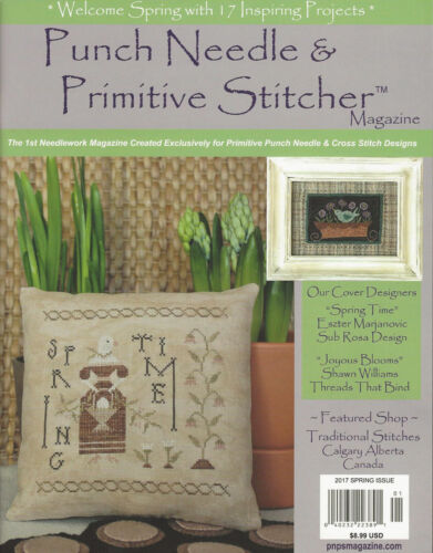 """{PUNCH NEEDLE & PRIMITIVE STITCHER MAG. -""""SPRING 2017 ISSUE"""" (> 1 issue contact)"""