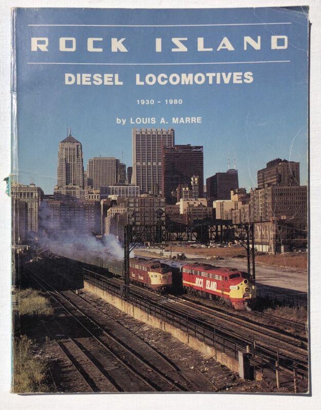 Rock Island Diesel Locomotives 1930 - 1980 Railroad Train Book by Louis A. Marre