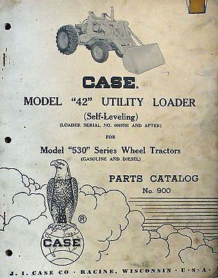 Original Case Parts Catalog No 900 Model 42 Utility Loader 530 Wheel Tractors