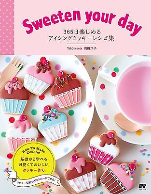 Sweeten your day 365 day Icing Cookies Book Recipe Decorate Cookies Make Japan Cookie Frosting Recipes