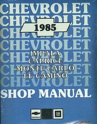 1985 CHEVROLET/EL CAMINO/IMPALA/MONTE CARLO/CAPRICE  SHOP MANUAL Chevy El Camino Shop
