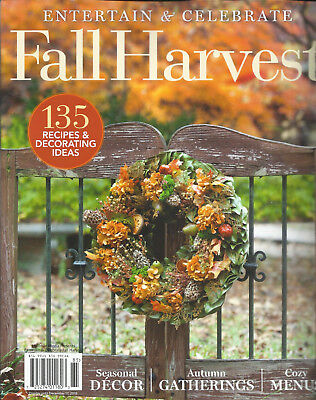 ENTERTAIN AND CELEBRATE FALL HARVEST 135 RECIPES & DECORATING IDEAS ISSUE, 2018