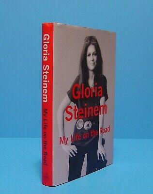 MY LIFE ON THE ROAD BY GLORIA STEINEM, (Gloria Steinem My Life On The Road)