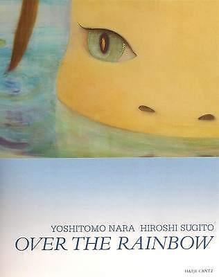 Over The Rainbow Yoshitomo Nara Hiroshi Sugito Joint Exhibition Catalog