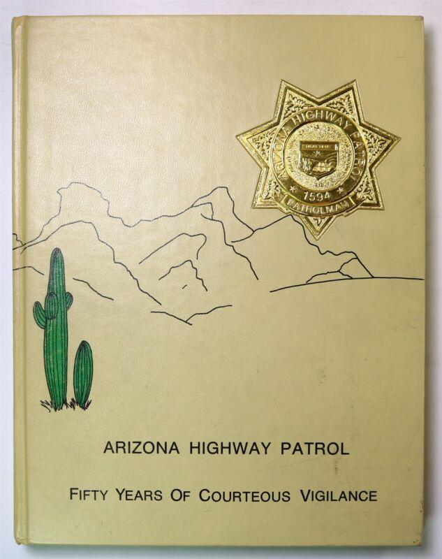 Arizona Highway Patrol 1931 - 1981 Police Department History Book