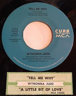 Wynonna Judd 45 Tell Me Why / A Little Bit Of Love Goes A Long Way