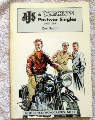 AJS and Matchless Postwar Singles, 1945-69 (Motorcycle Monographs) Roy H Bacon