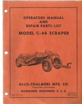 Allis-chalmers C-44 Scraper Parts And Operators Manual