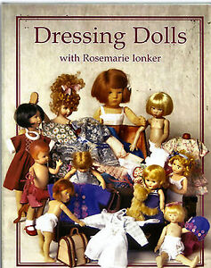 Dressing Dolls with Rosemarie Ionker Size 7 to 18 inch Dolls Patterns
