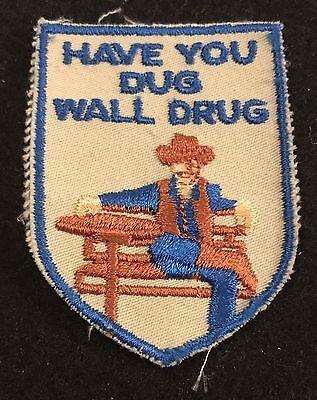 HAVE YOU DUG WALL DRUG? Vintage Patch SOUTH DAKOTA Souvenir Travel VOYAGER