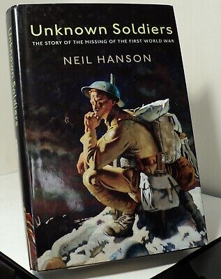 Unknown Soldiers by Neil Hanson - 2005 - The Missing of the