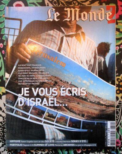 """""""LE MONDE 2"""" an 2007 / Je vous écris d'ISRAËL; George RODGER ; Monterey Festival"""