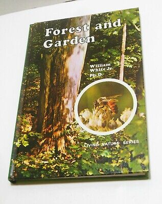 Forest and Garden Living Nature Series William White Natural Processes Science