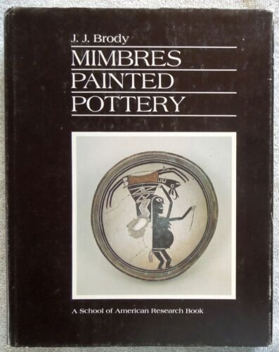 Book MIMBRES PAINTED POTTERY *J J Brody School of American Research*  Hardcover