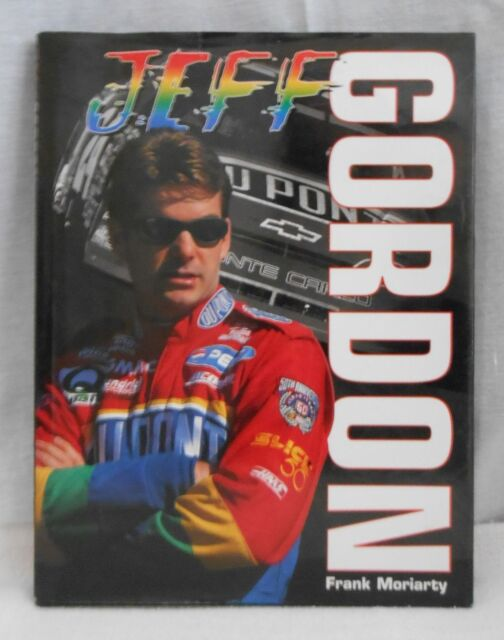 Jeff Gordon by Frank Moriarty (1999, Hardcover)