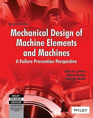Mechanical Design of Machine Elements and Machines by George H. Staab, Jack