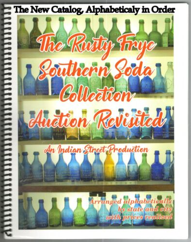 Rusty Frye, Southern Soda Collection Auction revisited in Alphabetical order.