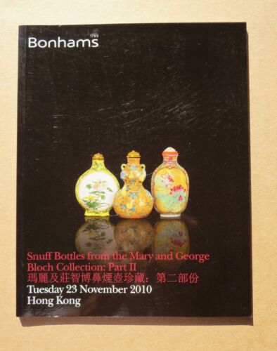 BONHAMS Snuff Bottles From The Mary & George Bloch Collection Auction Catalog