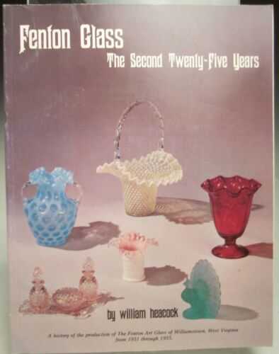 Fenton Glass Second Twenty Five Years 1930-55 Soft Back Book By William Heacock