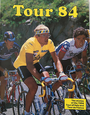 Tour 84 The stories of the 1984 Tour of Italy and Tour de France
