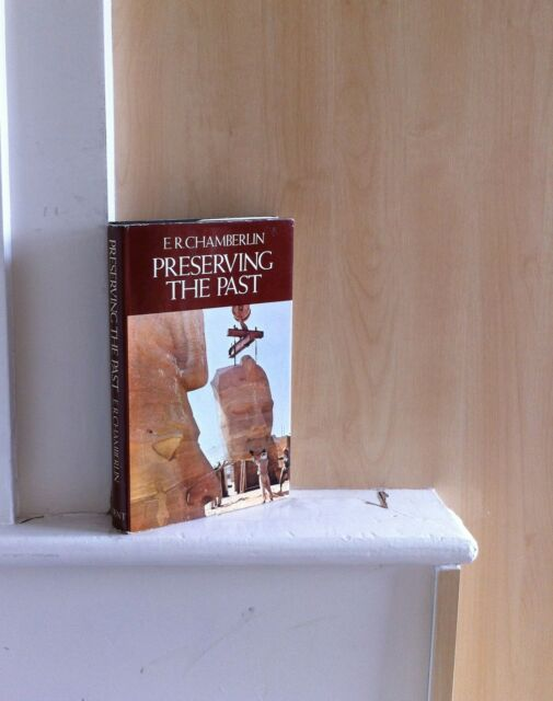 Preserving the Past; by E R Chamberlin