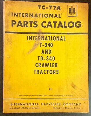 Ih International Harvester T-340 Td-340 Crawler Tractor Parts Catalog Tc-77a