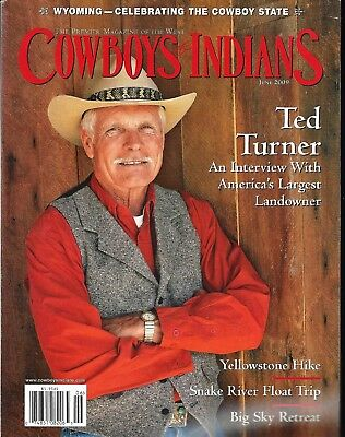 COWBOYS & INDIANS MAGAZINE ~ FEATURES TED TURNER ~ BRAND NEW ~ COST $5.95~ 2009