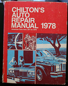 CHILTONS-AUTO-REPAIR-MANUAL-1978-6593-AMERICAN-CARS-FROM-1971-1978
