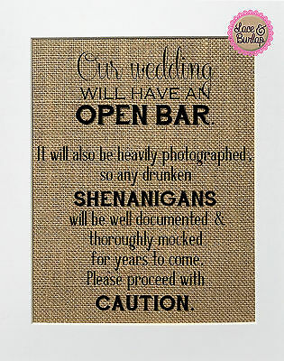 8x10 Our Wedding Will Have An Open Bar / Burlap Print Sign UNFRAMED / Wedding ](Open Bar Wedding)