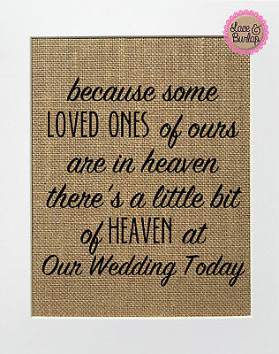 Burlap Signs (Because Some Loved Ones Of Ours Are In Heaven / Burlap Print Sign UNFRAMED /)