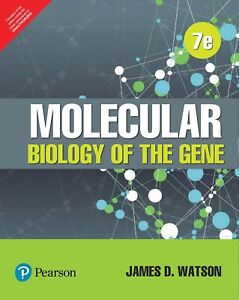 Molecular Biology of the Gene (7th Edition) by James D. Watson and Tania A. Bake
