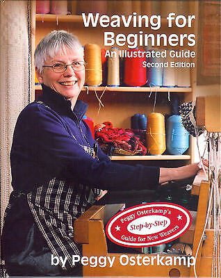 New Edition of Weaving for Beginners by Peggy Osterkamp - A Classic!