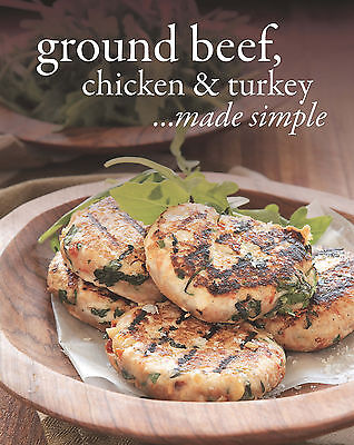 Cook Book   Ground Beef  Chicken And Turkey Made Simple   Love Food   Parragon