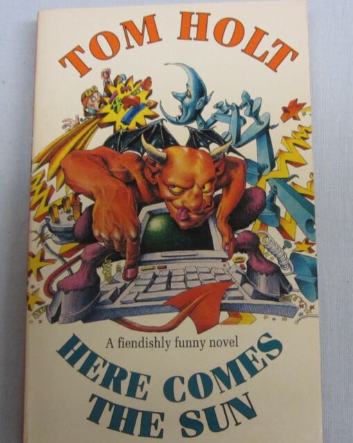Here Comes the Sun by Tom Holt (pbk)