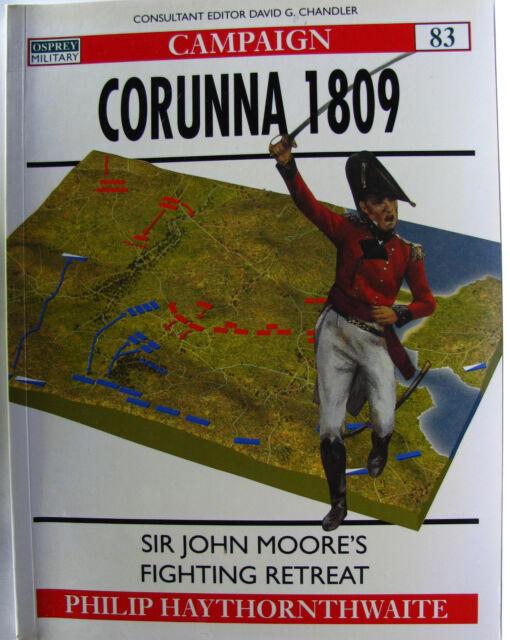 #JL3, P J Haythornthwaite CORUNNA 1809: SIR JOHN MOORE'S FIGHTING RETREAT, SC GC