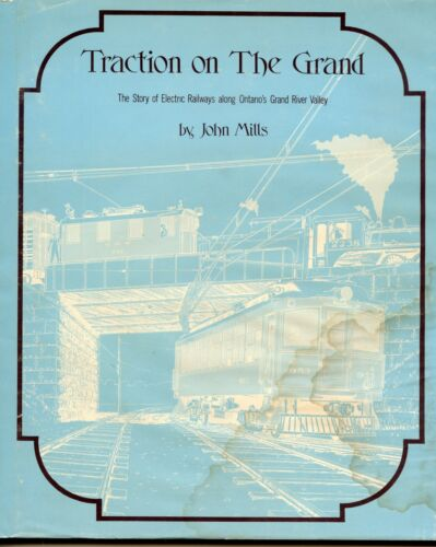 Traction on the Grand Story of Electric Railways Along Ontario