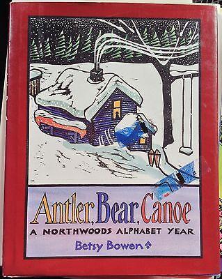 (Antler, Bear, Canoe: A Northwoods Alphabet Year by Betsy Bowen c1991 VGC HC)