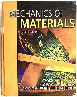 Mechanics of Materials, 8th Edition, by Gere and (Gere And Goodno Mechanics Of Materials 8th Edition)