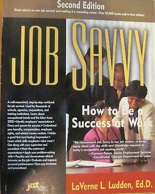 Job Savvy : How to Be a Success at Work by LaVerne L. Ludden (1997, Paperback)