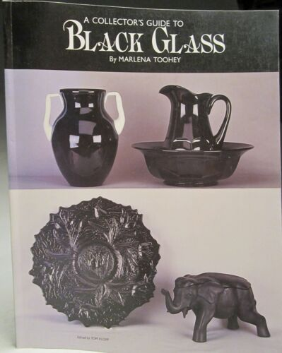 Collector's Guide to Black Glass Book by Marlena Toohey 118 pages Copyright 1988