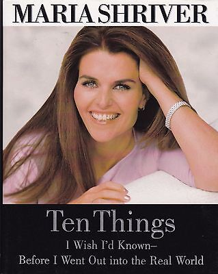 Maria Shriver Ten Things I Wish Id Known Before I Went Out Into The Real World
